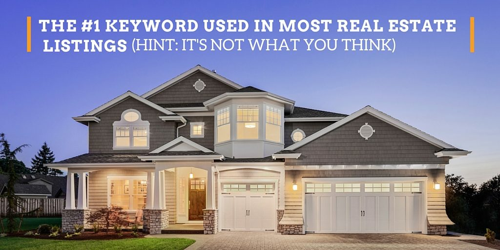 The #1 Keyword Used in Most Real Estate Listings (hint: it's not what you think)